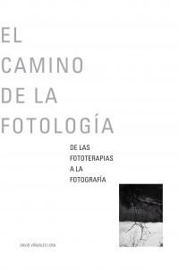 """Edición digital de """"el camino de la fotología: de las fototerapias a la fotografía"""""""