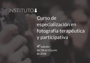 CURSO DE ESPECIALIZACIÓN EN FOTOGRAFÍA TERAPÉUTICA Y PARTICIPATIVA 4ª edición